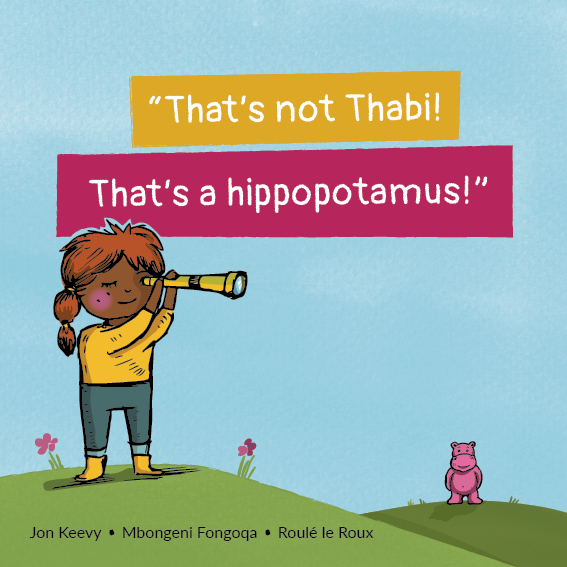 That's Not Thabi! That's a hippopotamus – Early Reader